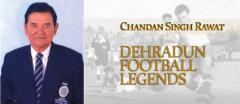 Chandan Singh Rawat, Tale of a Legend, Dehradun Football