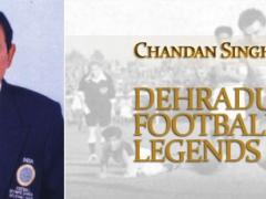 Chandan Singh Rawat, Tale of a Legend, Dehradun Football